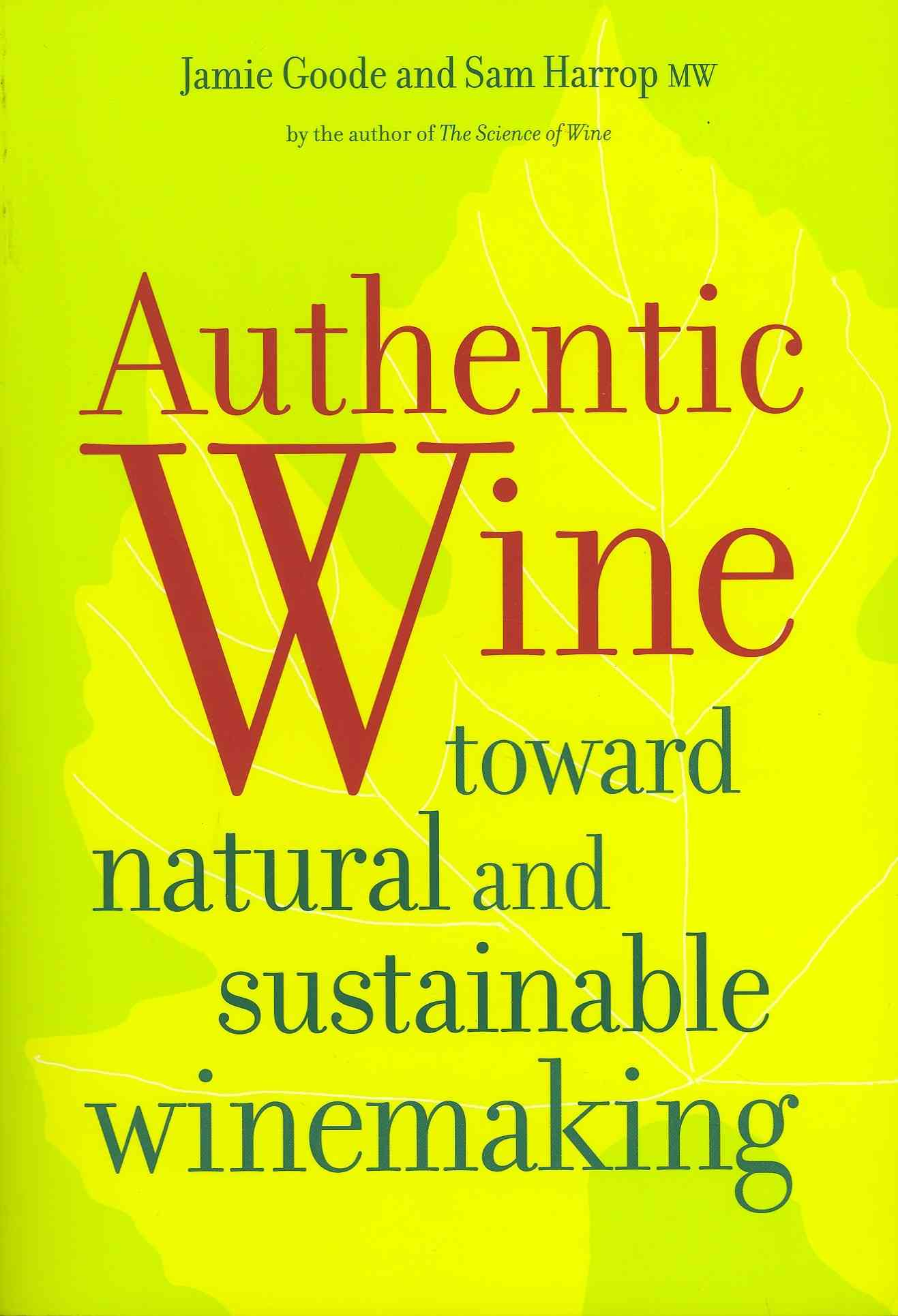 Authentic Wine By Goode, Jamie/ Harrop, Sam